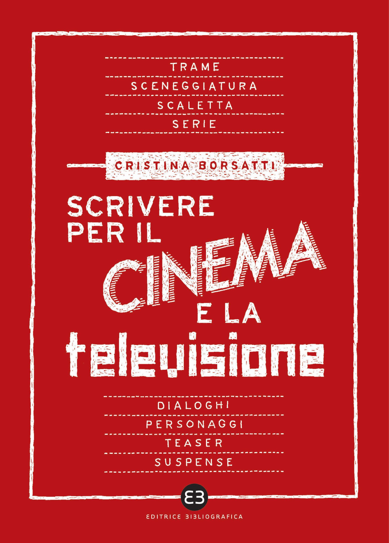 Libro Scrivere per il Cinema e la Televisione
