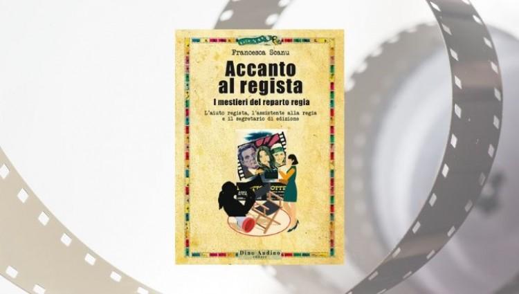 Accanto al Regista: i mestieri del reparto Regia